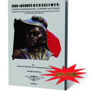 Jean-Jacques Dessalines le père fondateur de la patrie Haïtienne